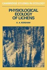 Cambridge Studies in Ecology: Physiological Ecology of Lichens by Kenneth A....
