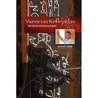 Vivencias Reflejadas Una Coleccin De Poemas En Espaol 9781434348616