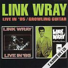 Live in '85/Growling Guitar by Link Wray (CD, Apr-1991, Big Beat Records (Dance))