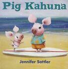 Pig Kahuna by Jennifer Sattler (Board book, 2014)