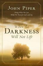 When the Darkness Will Not Lift : Doing What We Can While We Wait for...
