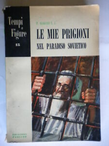 Le-mie-prigioni-nel-paradiso-sovietico-Alagiani-Paoline-religione-storia-guerra
