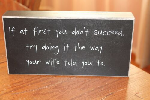 """Wooden Box Sign by Collins /""""If At First You Don/'t Succeed....."""