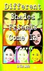 Different Shades Friends Come in a Novel 9781403326249 by La Tina Marie