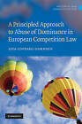 A Principled Approach to Abuse of Dominance in European Competition Law by Liza Lovdahl Gormsen (Hardback, 2010)