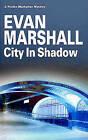 City in Shadow by Evan Marshall (Hardback, 2010)
