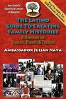 The Latino Guide to Creating Family Histories by Julian Nava (Paperback / softback, 2012)
