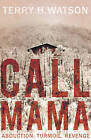 Call Mama by Terry Watson (Paperback, 2015)