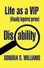 Life as a VIP: (Visually Impaired Person) by Sondra S Williams (Paperback / softback, 2012)