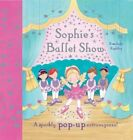 Sophie's Ballet Show: A Sparkly Pop-Up Extravaganza! by Rosalinda Kightley (Hardback, 2011)