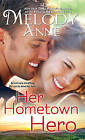 Her Hometown Hero by Melody Anne (Paperback, 2015)