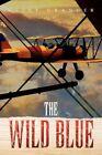 The Wild Blue 9781450064026 by Clint Granger Book