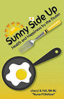 Sunny Side Up: Health and Happiness by the Dozen by Cheryl Fell (Paperback / softback, 2011)