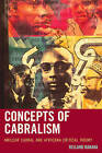 Concepts of Cabralism: Amilcar Cabral and Africana Critical Theory by Reiland Rabaka (Paperback, 2015)