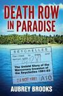 Death Row in Paradise: The Untold Story of the Mercenary Invasion of the Seychelles 1981-83 by Aubrey Brooks (Paperback, 2015)