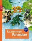 Faszinierende Perlentiere von Torsten Becker (2012, Kunststoff-Einband)