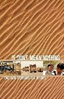 It Don't Mean Nothing by Jack C Stoddard (Paperback / softback, 2005)