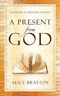 A Present from God by Alice Bratton (Paperback / softback, 2004)