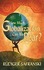 How Much Globalization Can we Bear? by Ruediger Safranski (Paperback, 2005)