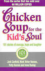Chicken Soup for the Kids Soul: 101 Stories of Courage, Hope and Laughter by Jack Canfield, Irene Dunlap, Mark Victor Hansen, Patty Hansen (Paperback, 2001)