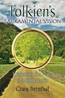 Tolkien's Sacramental Vision: Discerning the Holy in Middle Earth by Craig Bernthal (Paperback / softback, 2014)