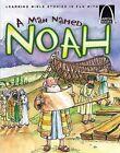 A Man Named Noah by Karen N Sanders, Concordia Publishing House (Paperback / softback)
