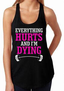 93246edbed9ca Everything Hurts   I m Dying Women s Tank top.Hilarious Workout ...