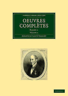Oeuvres completes: Series 1 by Augustin-Louis Cauchy (Paperback, 2009)