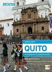 Moon Spotlight Quito: Including the Ecuadorian Andes by Ben Westwood (Paperback, 2015)