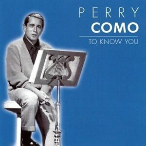 Perry-Como-To-know-you-21-tracks-2002-Past-Perfect-CD