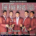 Dream On: The Very Best of the Five Keys Featuring Rudy West by The Five Keys (CD, Mar-2006, Collectables)