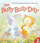The Busy Busy Day by Claire Freedman (Paperback, 2005)
