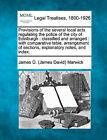 Provisions of the Several Local Acts Regulating the Police of the City of Edinburgh: Classified and Arranged: With Comparative Table, Arrangement of Sections, Explanatory Notes, and Index. by James D Marwick (Paperback / softback, 2010)