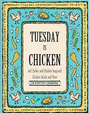 TUESDAY IS CHICKEN & TURKEY & CHICKEN SOUP & CHICKEN SALADS & MORE COOKBOOK YUM!