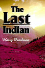 The Last Indian by Harry Pearlman (Paperback / softback, 2000)