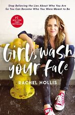 Girl, Wash Your Face : Stop Believing the Lies about Who You Are So You Can Become Who You Were Meant to Be (2018, Hardcover)