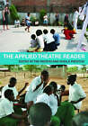 The Applied Theatre Reader by Taylor & Francis Ltd (Paperback, 2008)