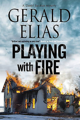 1 of 1 - Playing with Fire (A Daniel Jacobus Mystery), Elias, Gerald, New Book