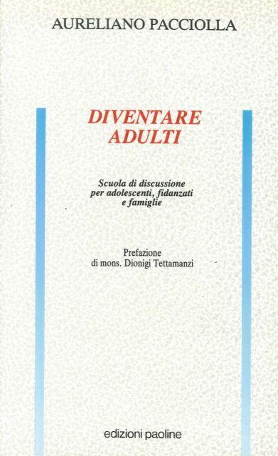 Diventare Adulti. Scuola di Discussione per Adolescenti, Fidanzati e Famiglie