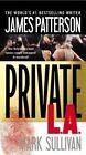 Private L.A. by James Patterson, Mark Sullivan (Hardback, 2014)