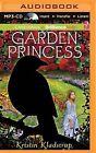 Garden Princess by Kristin Kladstrup (CD-Audio, 2015)