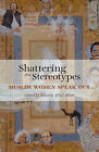 Shattering the Stereotypes: Muslim Women Speak Out by Fawzia Afzal-Khan (Paperback, 2005)