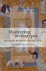 Shattering the Stereotypes: Muslim Women Speak Out by Fawzia Afzal-Khan (Paperback, 2005)