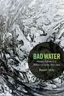 Bad Water: Nature, Pollution, and Politics in Japan, 1870-1950 by Robert Stolz (Paperback, 2014)