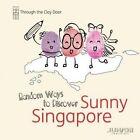 Through the Clay Door: Random Ways to Discover Sunny Singapore by Junior Concierge (Paperback / softback, 2013)