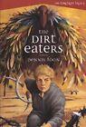 The Dirt Eaters by Dennis Foon (Hardback, 2003)