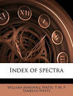 Index of Spectra by William Marshall Watts, T M F Tamblyn-Watts (Paperback / softback, 2011)