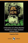 A Narrative of a Nine Months' Residence in New Zealand (Illustrated Edition) (Dodo Press) by Augustus Earle (Paperback / softback, 2007)