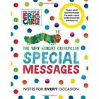 The Very Hungry Caterpillar: Special Messages Notes for Every Occasion by Eric Carle (Paperback, 2015)