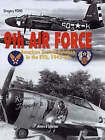 9th Air Force: American Tactical Aviation in the ETO, 1943-45 by Gregory Pons (Hardback, 2009)